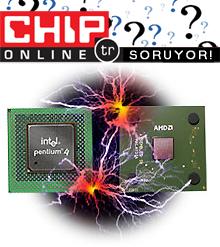 CHIP Online Soruyor! Hangi İşlemci?