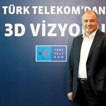 """İşte Türk Telekom'un dev """"3D"""" vizyonu"""