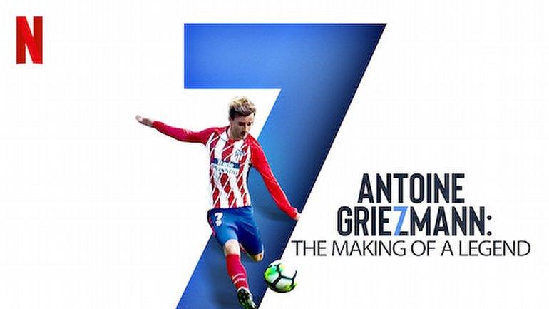 5. Antoine Griezmann: The Making of a Legend  (Bir Efsanenin Doğuşu)